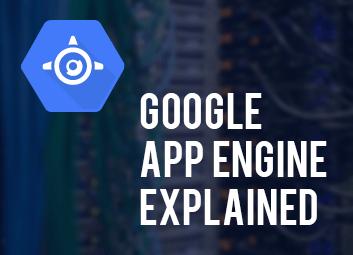 Google App Engine Explained